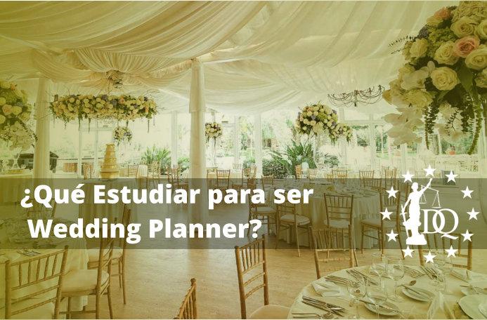 Que Estudiar para ser Wedding Planner